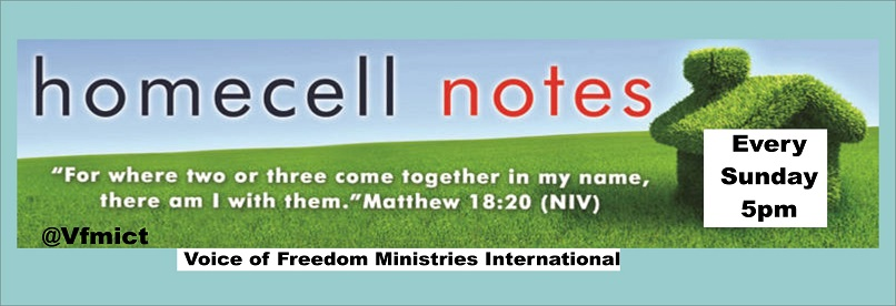 HOME CELL FELLOWSHIP HOLDS EVERY SUNDAY BY 5PM AT VARIOUS LOCATIONS...